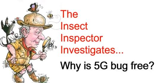 5G Licensed to Kill. The Insect Inspector investigates what you are not being told about the 5G grid